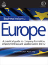 Business Insights: Europe (eBook): A Practical Guide to Company Formation, Employment Law and Taxation Across the EU
